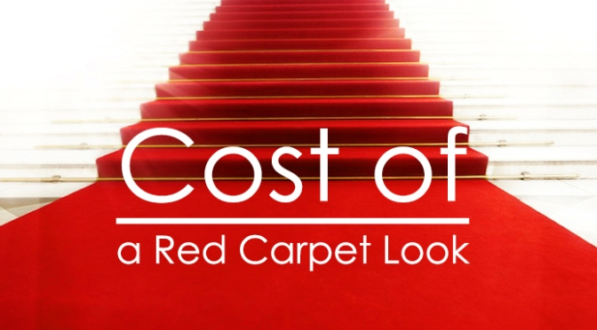 A Million Dollar Look: How Much Does a Red Carpet Look REALLY Cost?