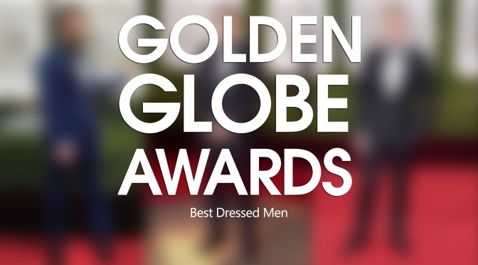 Who is the Lebanese Guest who made it to the Top List of our Best Dressed Men at the 2016 Golden Globes?