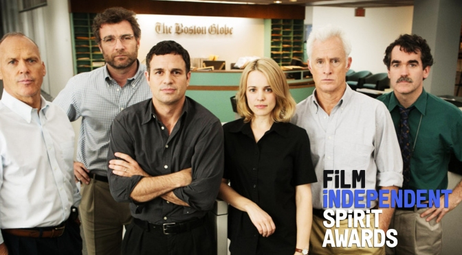Independent Spirit Awards 2016: Spotlight is the Big Winner!